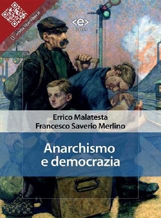 """Malatesta e Merlino: """"Anarchismo e democrazia"""""""